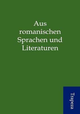 Aus Romanischen Sprachen Und Literaturen (Paperback)