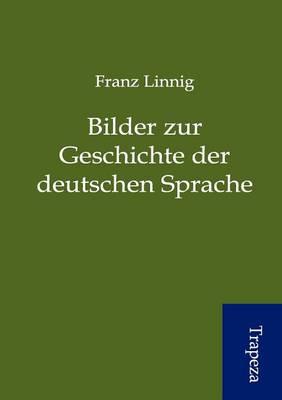 Bilder Zur Geschichte Der Deutschen Sprache (Paperback)