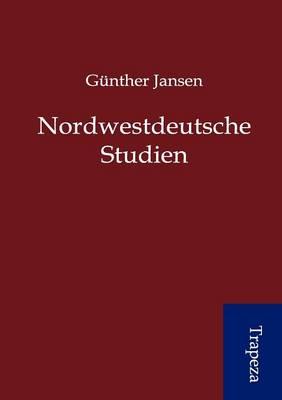 Nordwestdeutsche Studien (Paperback)