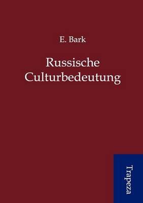 Russische Culturbedeutung (Paperback)