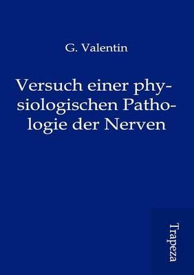 Versuch Einer Physiologischen Pathologie Der Nerven (Paperback)