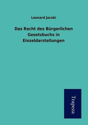 Das Recht Des B Rgerlichen Gesetzbuchs in Einzeldarstellungen (Paperback)