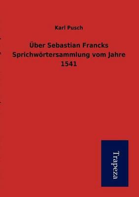 Ber Sebastian Francks Sprichw Rtersammlung Vom Jahre 1541 (Paperback)