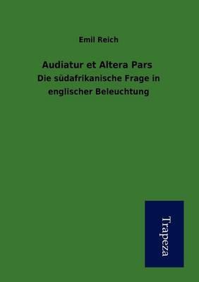 Audiatur Et Altera Pars (Paperback)