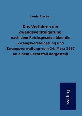 Das Verfahren Der Zwangsversteigerung (Paperback)