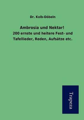 Ambrosia Und Nektar! (Paperback)