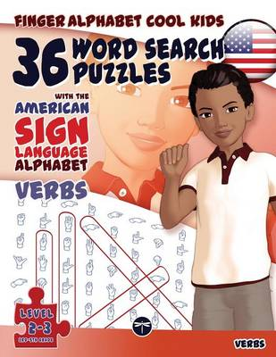 36 Word Search Puzzles - American Sign Language Alphabet - Verbs - Finger Alphabet Cool Kids 2 (Paperback)