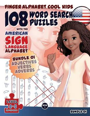 108 Word Search Puzzles with the American Sign Language Alphabet: Bundle 01: Adjectives, Verbs, Adverbs - Finger Alphabet Cool Kids 4 (Paperback)