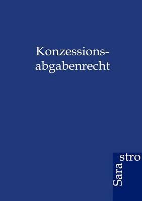 Konzessionsabgabenrecht (Paperback)