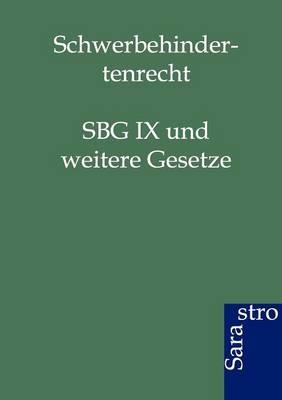 Schwerbehindertenrecht: Sbg IX Und Weitere Gesetze (Paperback)