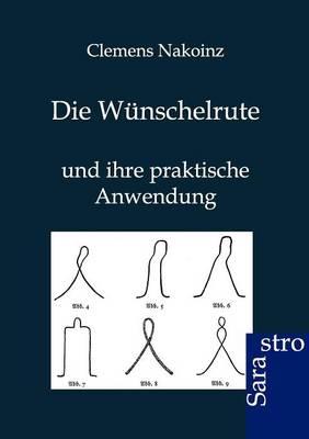 Die W nschelrute (Paperback)