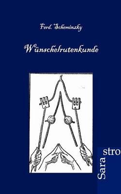 Wunschelrutenkunde (Paperback)