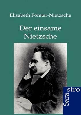 Der Einsame Nietzsche (Paperback)