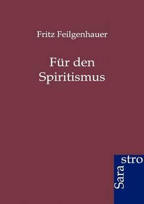 Fur Den Spiritismus (Paperback)