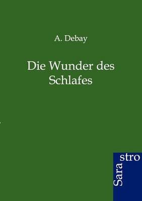 Die Wunder Des Schlafes (Paperback)