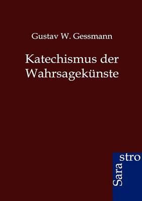 Katechismus Der Wahrsagekunste (Paperback)