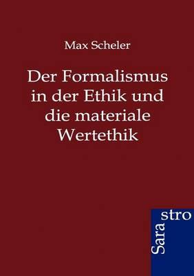 Der Formalismus in Der Ethik Und Die Materiale Wertethik (Paperback)