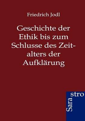 Geschichte Der Ethik Bis Zum Schlusse Des Zeitalters Der Aufklarung (Paperback)