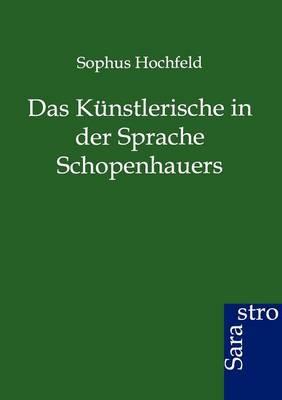 Das Kunstlerische in Der Sprache Schopenhauers (Paperback)