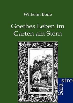 Goethes Leben Im Garten Am Stern (Paperback)