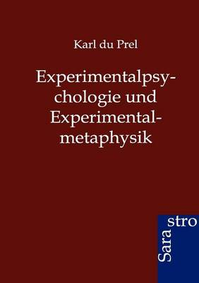 Experimentalpsychologie Und Experimentalmetaphysik (Paperback)