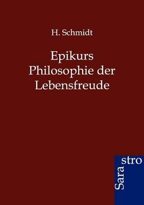 Epikurs Philosophie Der Lebensfreude (Paperback)