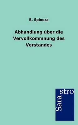 Abhandlung Uber Die Vervollkommnung Des Verstandes (Paperback)