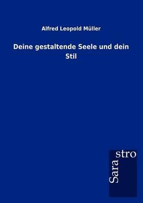 Deine Gestaltende Seele Und Dein Stil (Paperback)