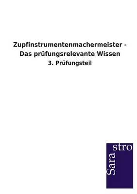 Zupfinstrumentenmachermeister - Das Prufungsrelevante Wissen (Paperback)