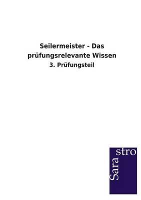 Seilermeister - Das Prufungsrelevante Wissen (Paperback)