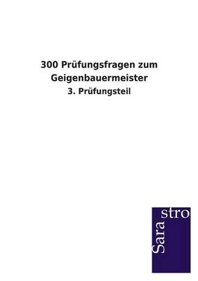 300 Prufungsfragen Zum Geigenbauermeister (Paperback)