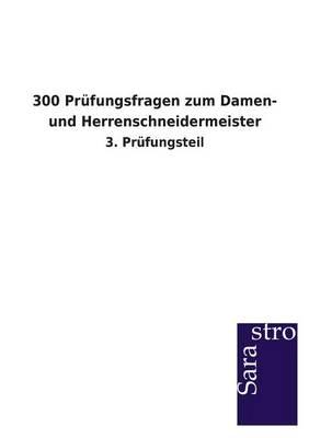 300 Prufungsfragen Zum Damen- Und Herrenschneidermeister (Paperback)