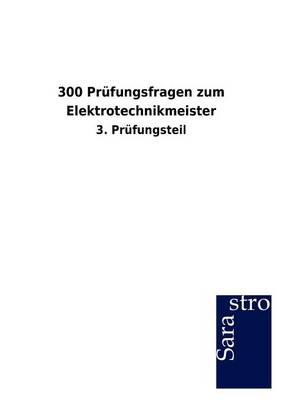 300 PR Fungsfragen Zum Elektrotechnikmeister (Paperback)