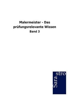 Malermeister - Das PR Fungsrelevante Wissen (Paperback)