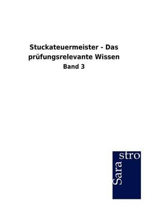 Stuckateuermeister - Das PR Fungsrelevante Wissen (Paperback)