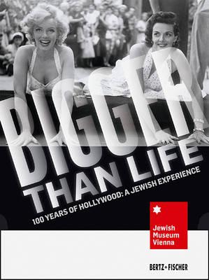 Bigger Than Life: 100 Years of Hollywood - A Jewish Experience (Hardback)
