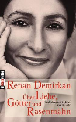 Uber Liebe, Gotter Und Rasenmahn (Paperback)