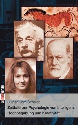 Zeittafel Zur Psychologie Von Intelligenz, Hochbegabung Und Kreativitat (Paperback)