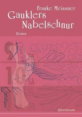 Gauklers Nabelschnur (Paperback)