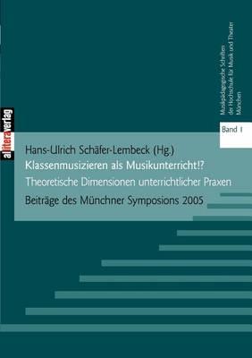 Klassenmusizieren ALS Musikunterricht? (Paperback)