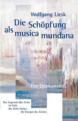 Die Schopfung ALS Musica Mundana (Paperback)
