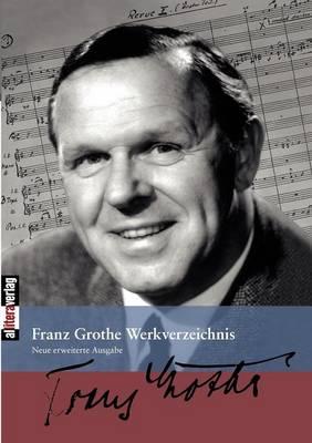 Franz Grothe Werkverzeichnis (Paperback)
