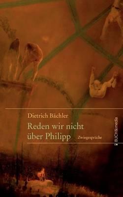 Reden Wir Nicht Uber Philipp (Paperback)