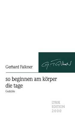 So Beginnen Am K Rper Die Tage (Paperback)