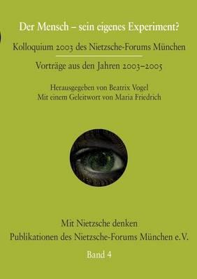 Der Mensch - Sein Eigenes Experiment? (Paperback)