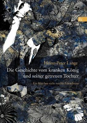 Die Geschichte Vom Kranken K nig Und Seiner Getreuen Tochter (Paperback)