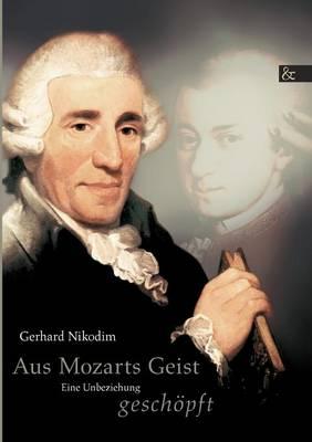Aus Mozarts Geist Gesch pft (Paperback)