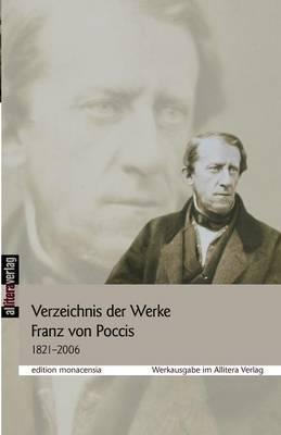 Verzeichnis Der Werke Franz Von Poccis 1821-2006 (Paperback)