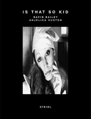 Is that so Kid: Anjelica Huston David Bailey (Hardback)