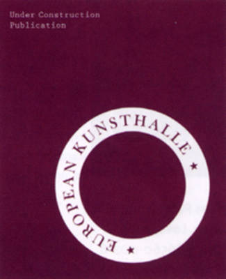 Under Construction - On Institutional Practice: European Kunsthalle (Paperback)